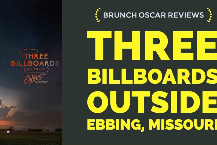 Review: 'Three Billboards Outside Ebbing, Missouri' | Brunch